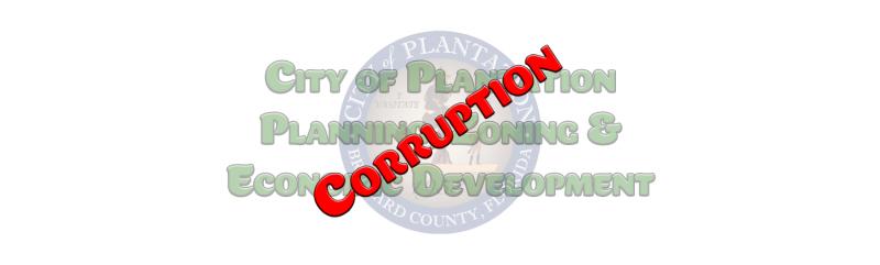 City Of Plantation Planning Zoning & Economic Development Corruption